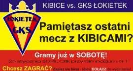GKS ŁOKIETEK vs. KIBICE. Tego nie możesz przegapić!