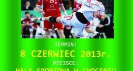 Turniej Piłki Ręcznej 2013 o puchar Przewodniczącego Rady Gminy Choceń. Zgłoś się !!!