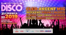 Balonowe Disco 2019 pod Włocławkiem w Kruszynie. Cleo, Akcent, Weekend, MiG i wiele innych gwiazd